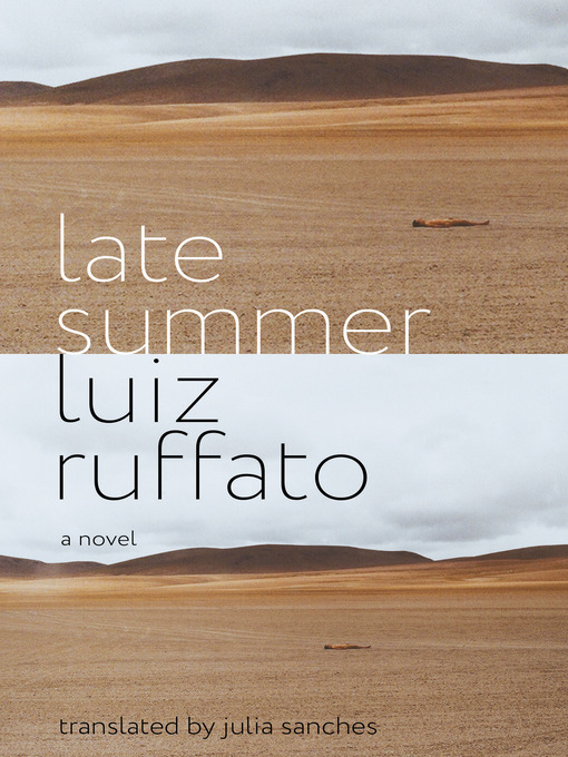 Title details for Late Summer by Luiz Ruffato - Available