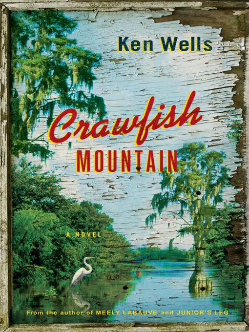 Title details for Crawfish Mountain by Ken Wells - Available