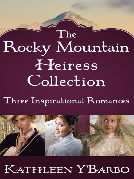 Title details for The Rocky Mountain Heiress Collection by Kathleen Y'Barbo - Available