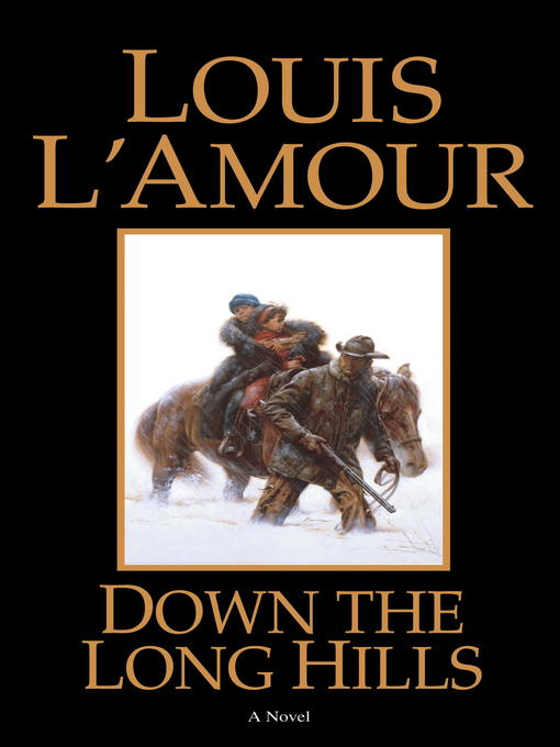 Title details for Down the Long Hills by Louis L'Amour - Available