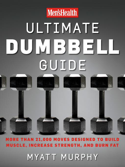 Title details for Men's Health Ultimate Dumbbell Guide by Myatt Murphy - Available