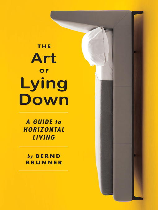 Title details for The Art of Lying Down by Bernd Brunner - Available