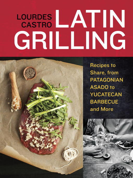 Title details for Latin Grilling by Lourdes Castro - Available