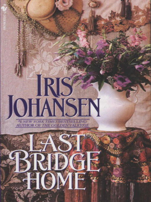 Title details for Last Bridge Home by Iris Johansen - Available