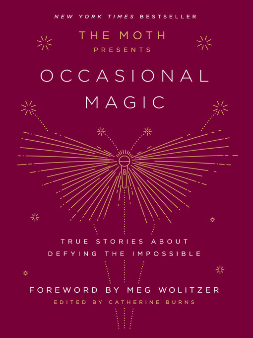 Title details for The Moth Presents Occasional Magic by Catherine Burns - Available