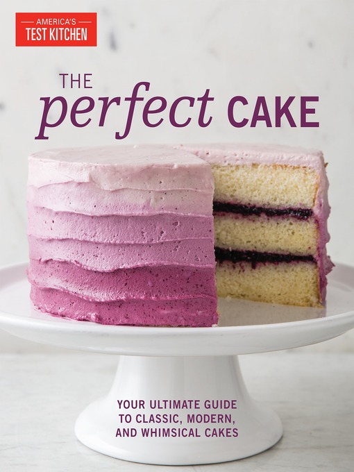 Title details for The Perfect Cake by America's Test Kitchen - Available