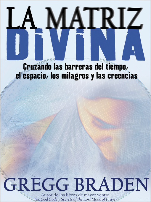 Title details for La Matriz Divina by Gregg Braden - Available