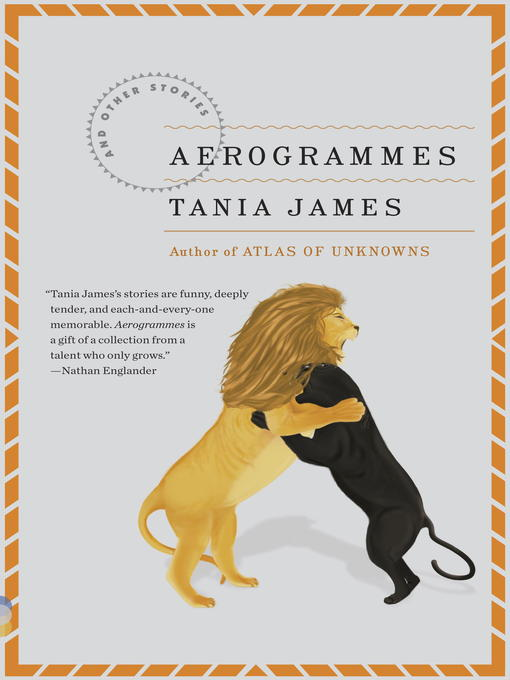 Title details for Aerogrammes by Tania James - Available