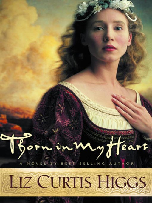 Title details for Thorn in My Heart by Liz Curtis Higgs - Available