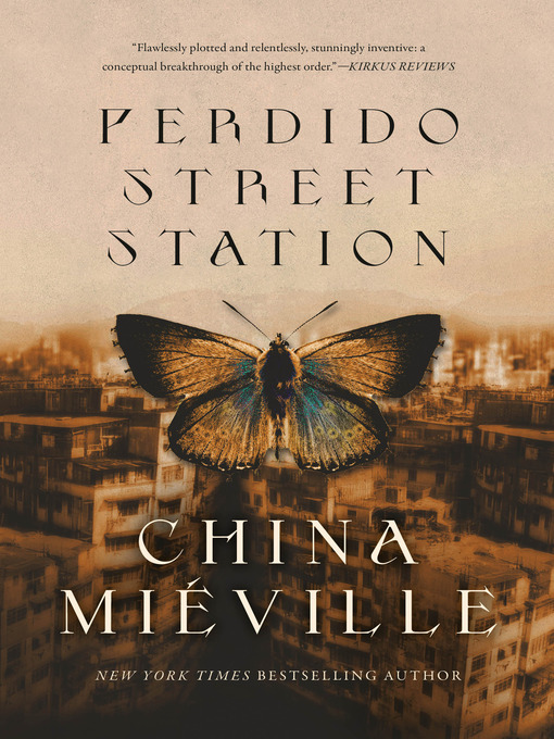 Title details for Perdido Street Station by China Miéville - Available