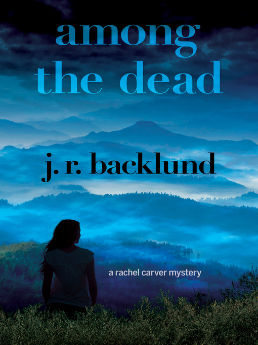 Title details for Among the Dead by J. R. Backlund - Available