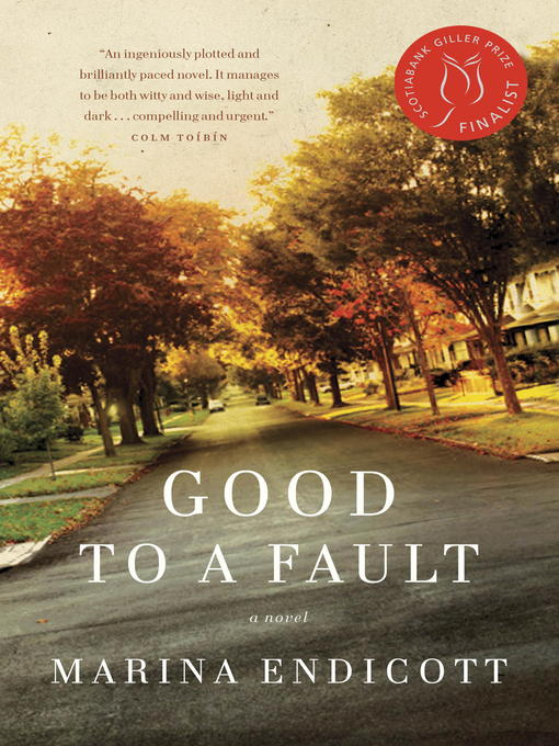 Title details for Good to a Fault by Marina Endicott - Wait list
