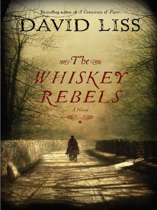 Title details for The Whiskey Rebels by David Liss - Available