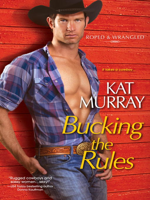 Title details for Bucking the Rules by Kat Murray - Available