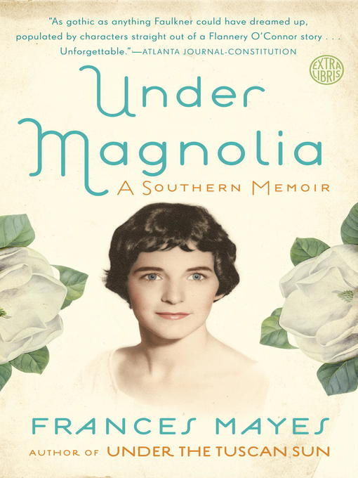 Title details for Under Magnolia by Frances Mayes - Available