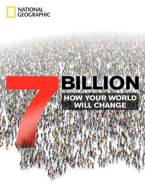 Title details for 7 Billion by National Geographic - Available