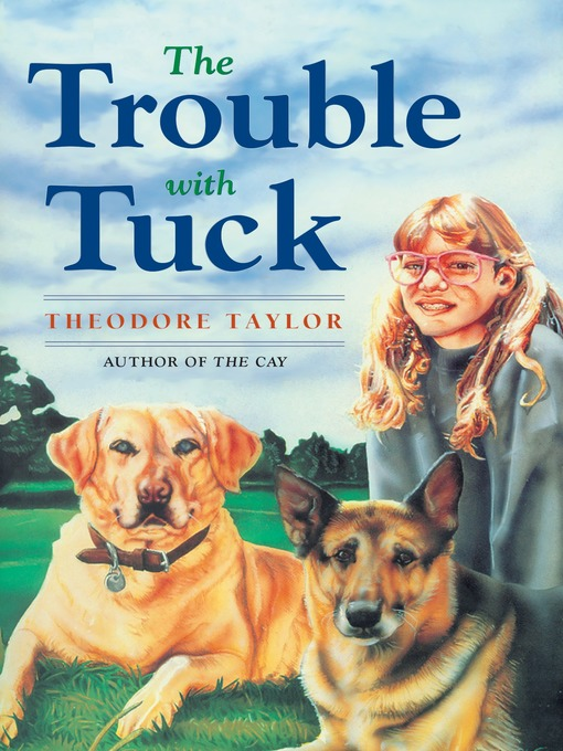 Title details for The Trouble with Tuck by Theodore Taylor - Available