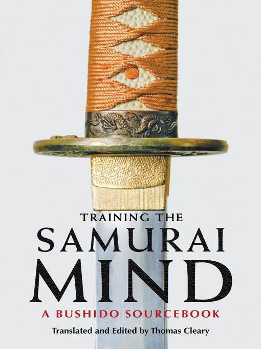 Title details for Training the Samurai Mind by Thomas Cleary - Available