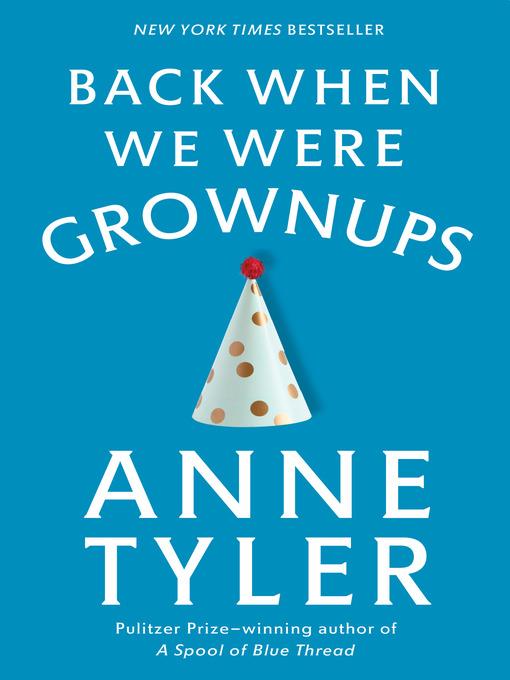Title details for Back When We Were Grownups by Anne Tyler - Wait list
