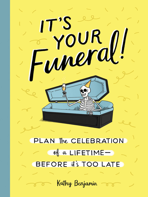Title details for It's Your Funeral! by Kathy Benjamin - Available