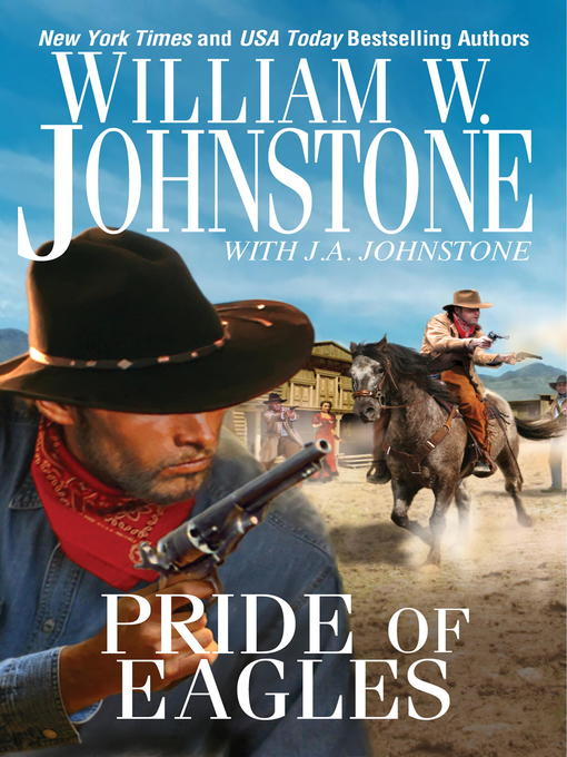 Title details for Pride of Eagles by William W. Johnstone - Available
