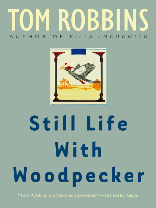 Title details for Still Life with Woodpecker by Tom Robbins - Available