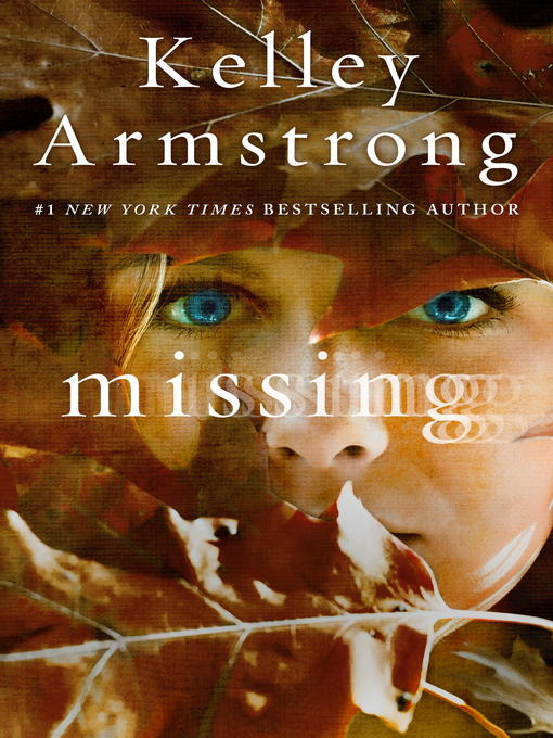 Title details for Missing by Kelley Armstrong - Available