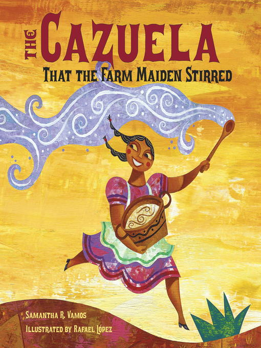 Title details for The Cazuela that the Farm Maiden Stirred by Samantha R. Vamos - Wait list