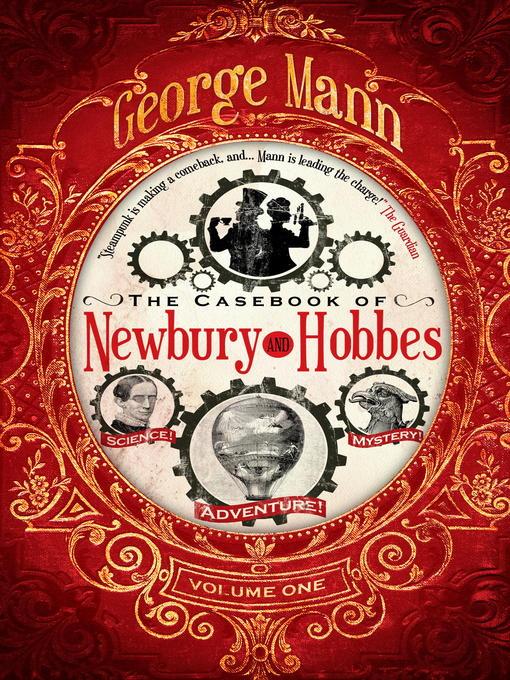 Title details for The Casebook of Newbury & Hobbes by George Mann - Wait list