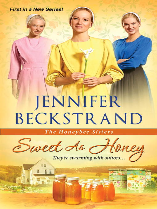 Title details for Sweet as Honey by Jennifer Beckstrand - Wait list