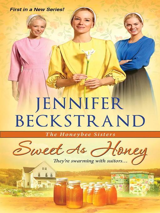 Title details for Sweet as Honey by Jennifer Beckstrand - Wait list