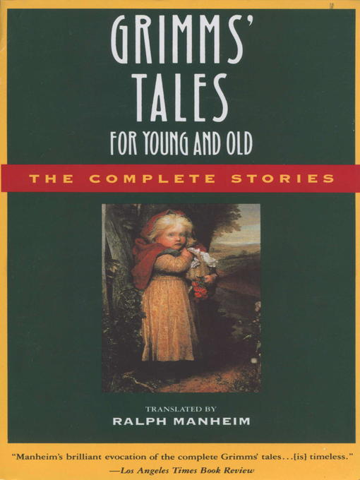 Title details for Grimms' Tales for Young and Old by Brothers Grimm - Wait list