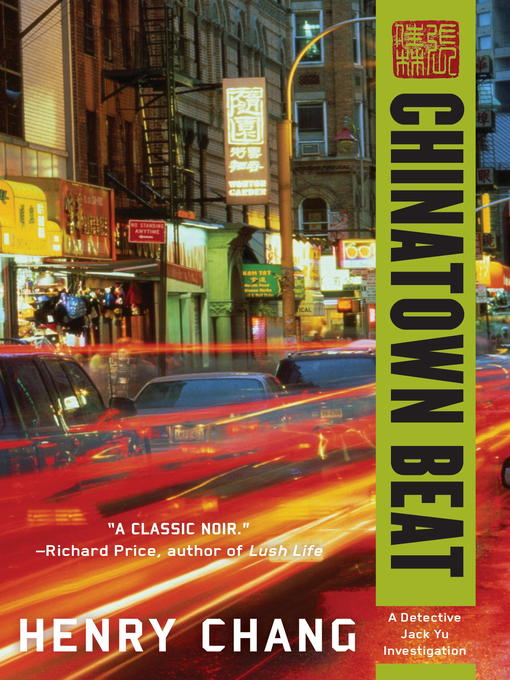 Title details for Chinatown Beat by Henry Chang - Available