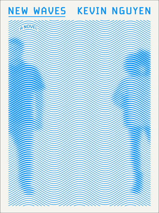 Title details for New Waves by Kevin Nguyen - Available