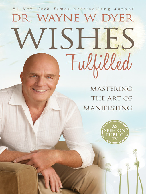 Title details for Wishes Fulfilled by Wayne W. Dyer, Dr. - Wait list