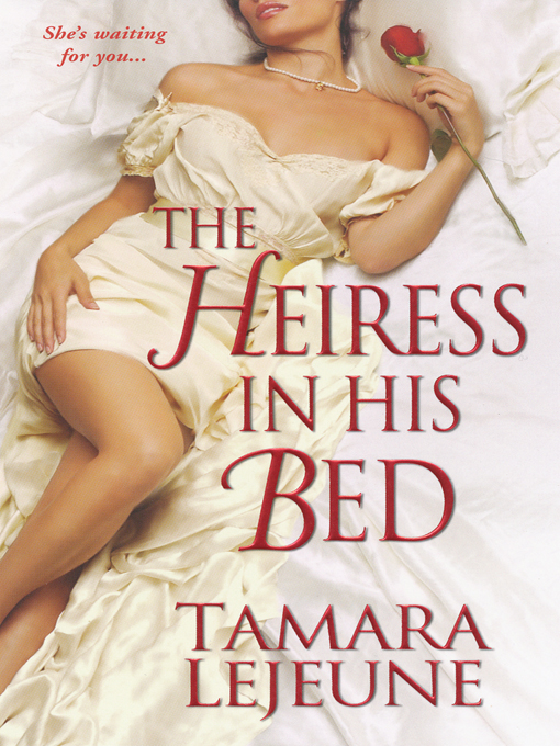 Title details for The Heiress In His Bed by Tamara Lejeune - Available