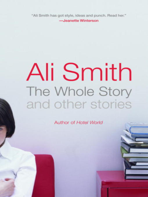 Title details for The Whole Story and Other Stories by Ali Smith - Available