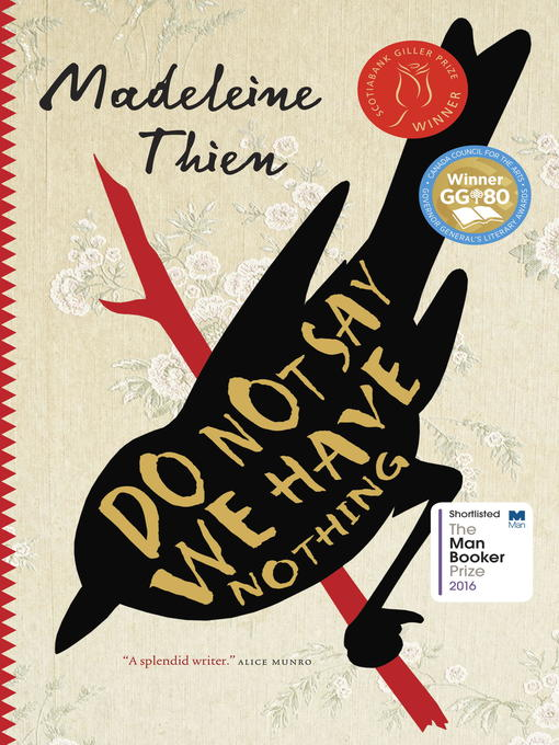 Title details for Do Not Say We Have Nothing by Madeleine Thien - Available