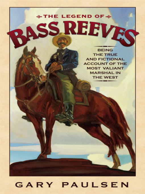 Title details for The Legend of Bass Reeves by Gary Paulsen - Available
