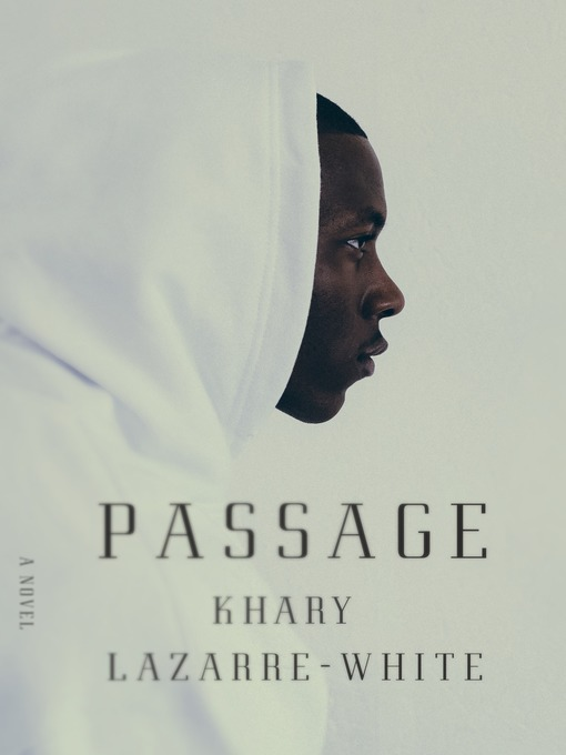 Title details for Passage by Khary Lazarre-White - Available