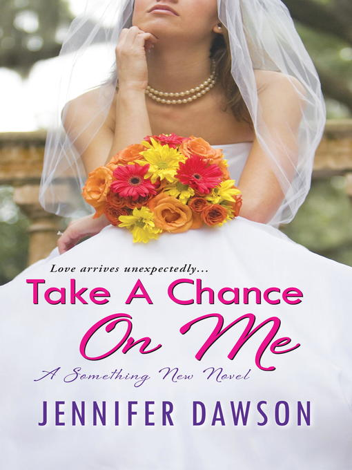 Title details for Take A Chance On Me by Jennifer Dawson - Available