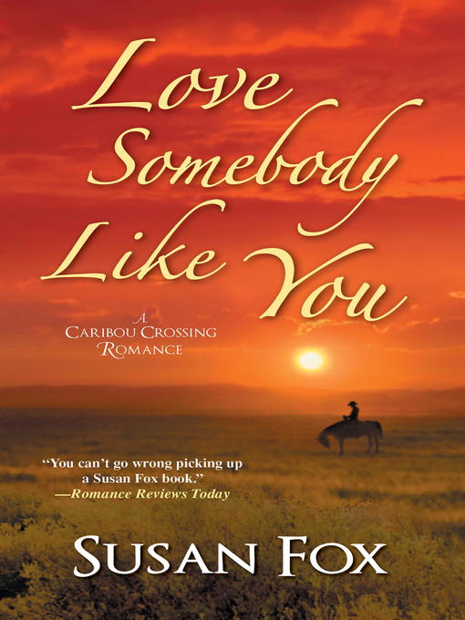 Title details for Love Somebody Like You by Susan Fox - Available