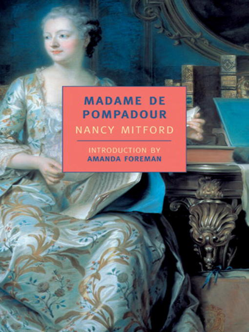 Title details for Madame de Pompadour by Nancy Mitford - Available
