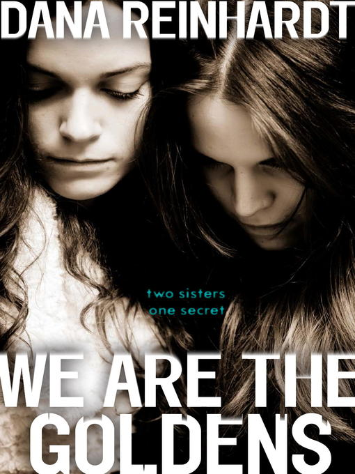Title details for We Are the Goldens by Dana Reinhardt - Available