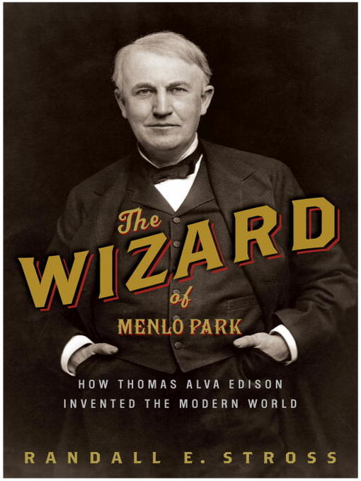 Title details for The Wizard of Menlo Park by Randall E. Stross - Wait list
