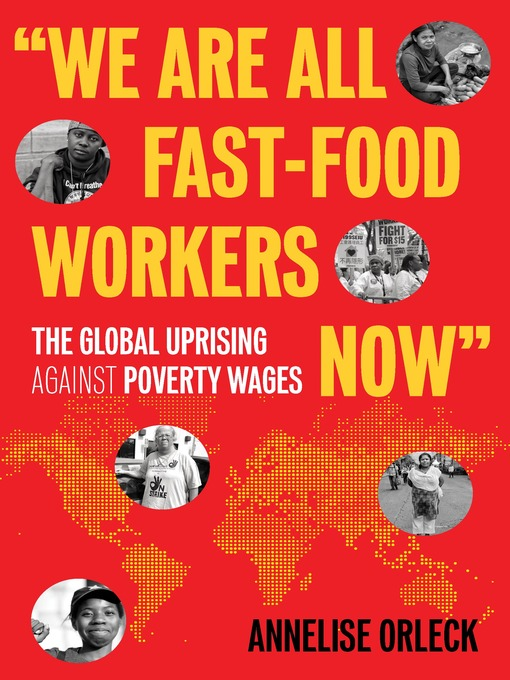 We are all fast-food workers now : the global uprising against poverty wages