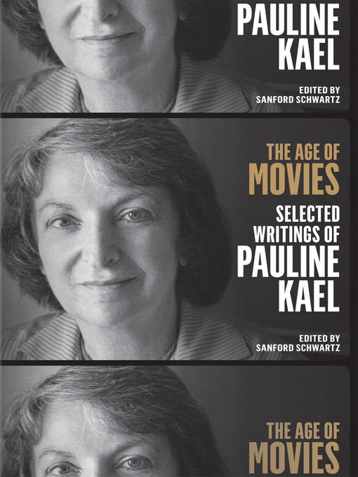 Title details for The Age of Movies by Pauline Kael - Wait list