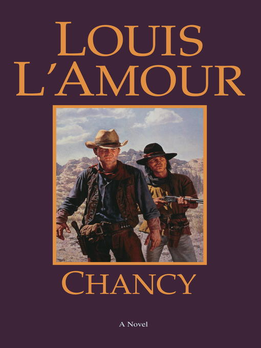 Title details for Chancy by Louis L'Amour - Available