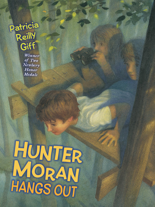 Title details for Hunter Moran Hangs Out by Patricia Reilly Giff - Available