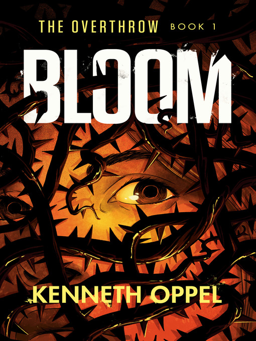 Title details for Bloom by Kenneth Oppel - Available
